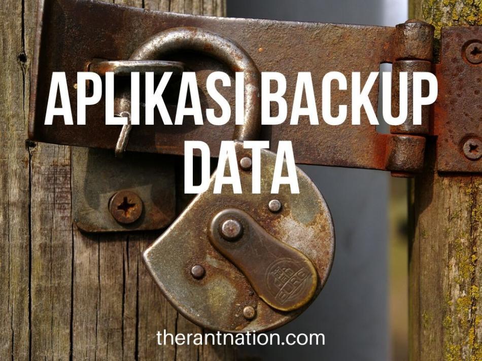 7 Aplikasi Backup Data Android yang Aman dan Mudah