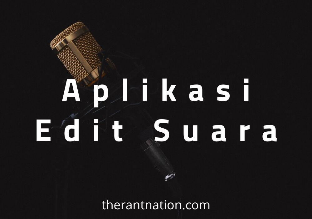 Aplikasi Edit Suara Terbaik