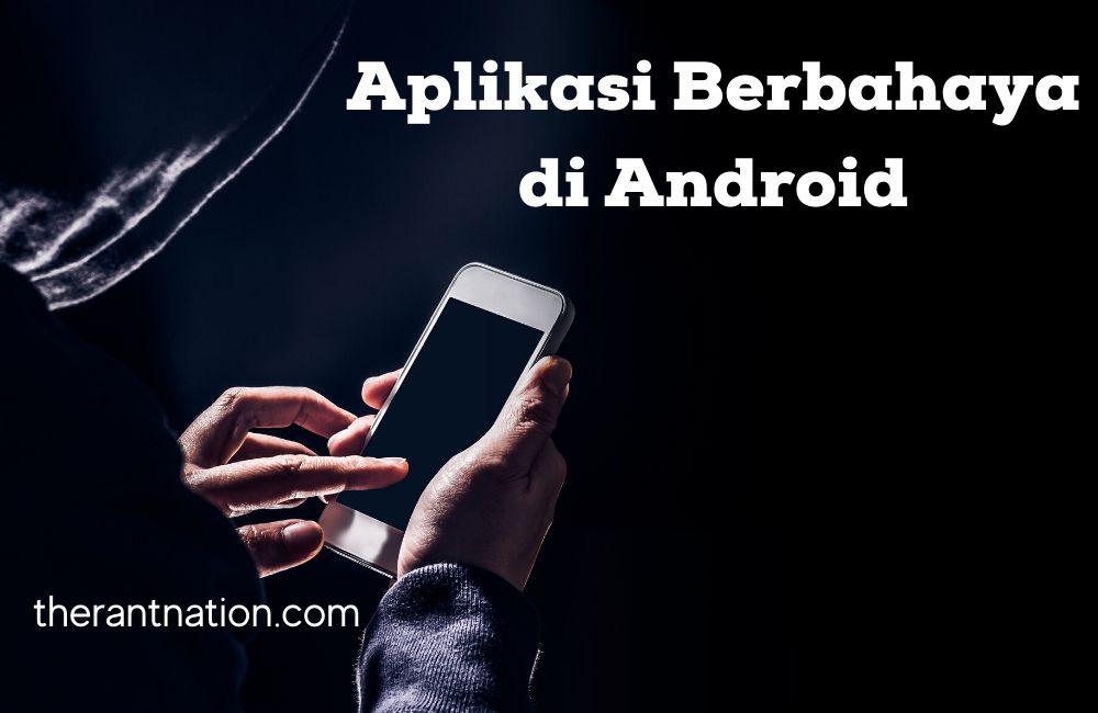 Aplikasi Berbahaya Di Android