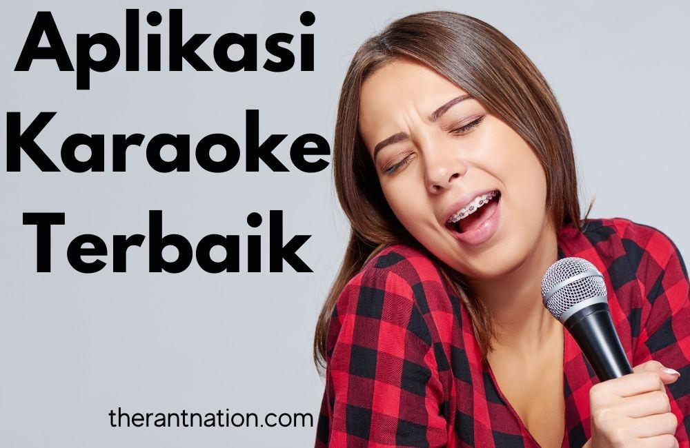 17 Aplikasi Karaoke Terbaik dengan Fitur Melodi Lengkap dan Merdu
