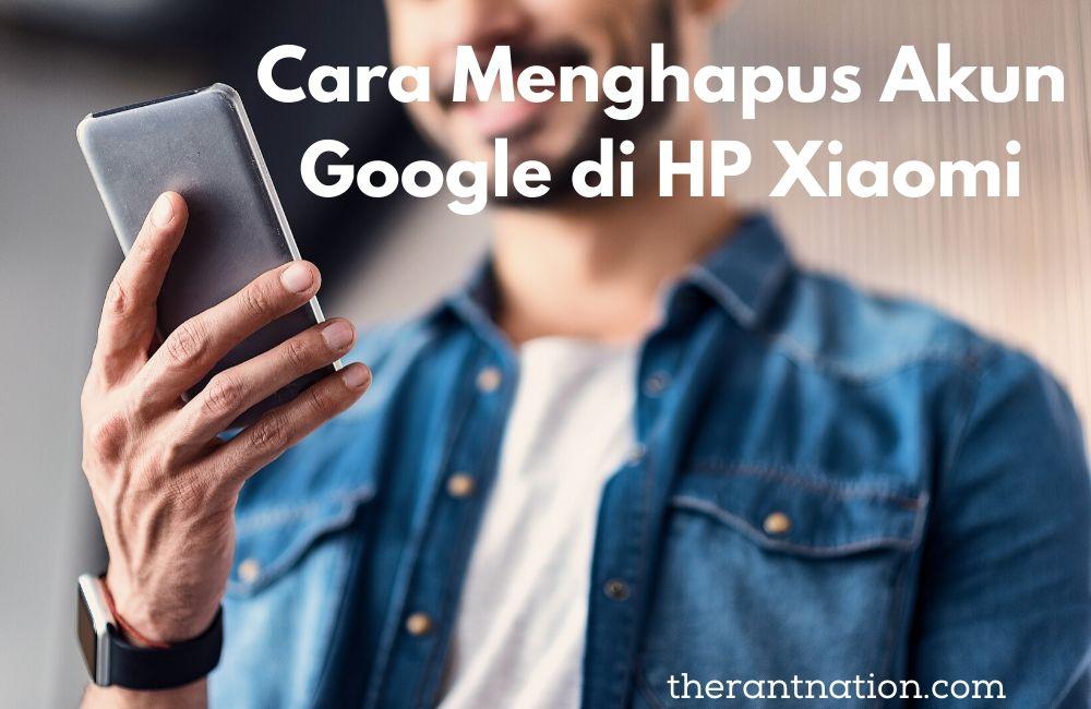 3 Cara Menghapus Akun Google di HP Xiaomi Semua Tipe