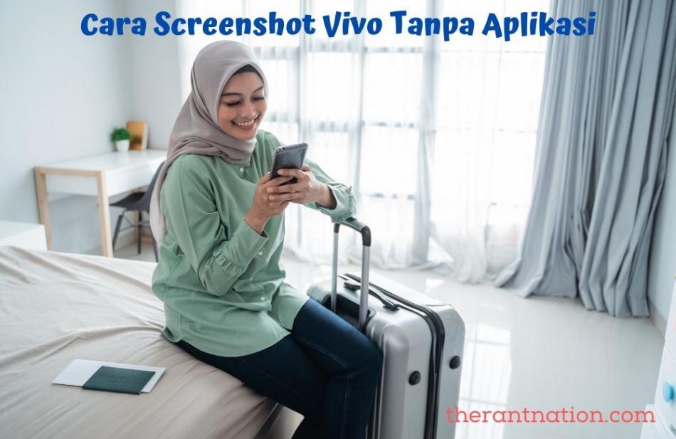 Cara Screenshot Vivo Tanpa Aplikasi