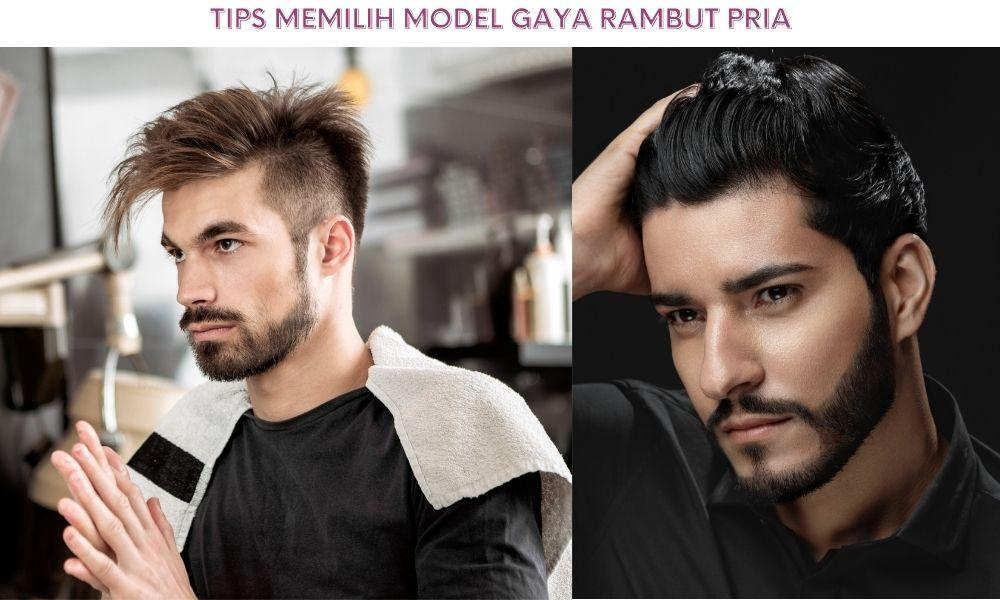 Tips Memilih Model Gaya Rambut Pria Sesuai Bentuk Wajah