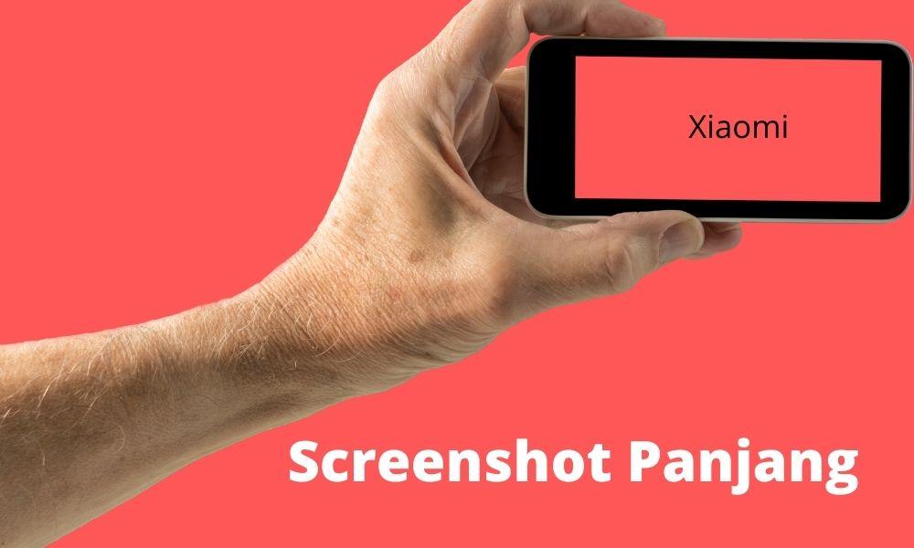Cara Screenshot Panjang Hp Xiaomi Dengan Sangat Mudah