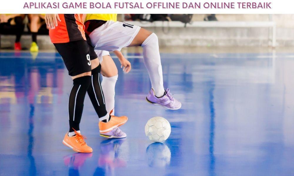 10 Aplikasi Game Bola Futsal Offline dan Online Terbaik untuk Android