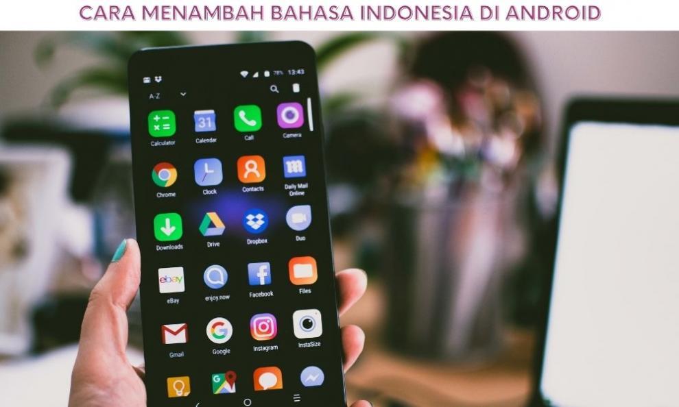 5 Cara Menambah Bahasa Indonesia di Android, Dijamin Berhasil!
