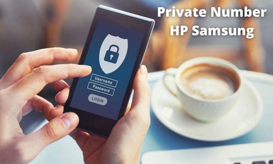 Cara Mengaktifkan Dan Menggunakan Fitur Private Number Di Hp Samsung