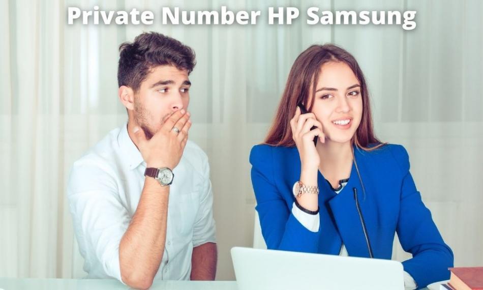 Cara Mengetahui Yang Menggunakan Private Number Di Hp Samsung Tersebut