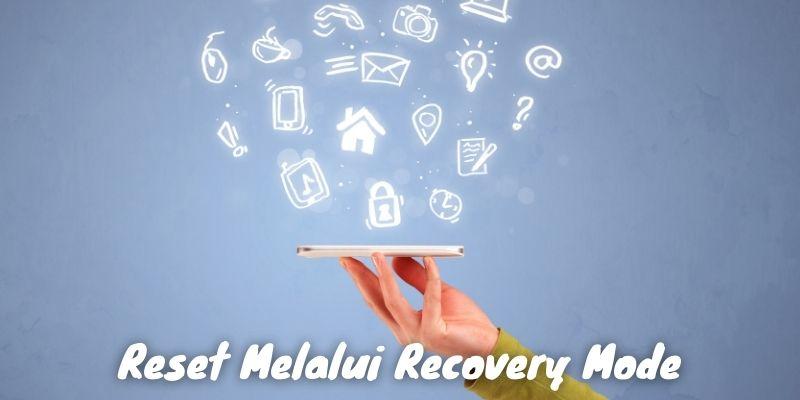 Reset Melalui Recovery Mode