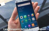 2 Cara Mengganti Default Browser Xiaomi dengan Mudah 100% Berhasil
