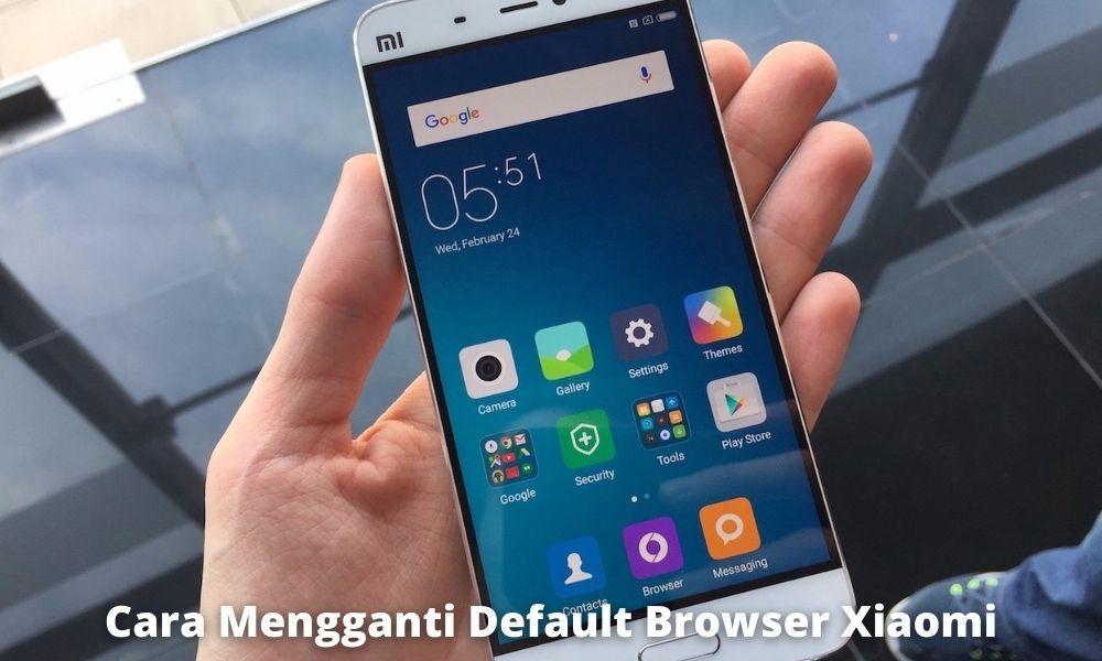 2 Cara Mengganti Default Browser Xiaomi Yang Mudah