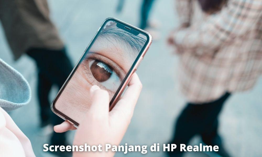 3 Cara Screenshot Panjang Di Hp Realme Dengan Cepat Dan Mudah