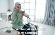 3 Cara Menyembunyikan Aplikasi di HP Samsung dengan Mudah dan Simpel Banget