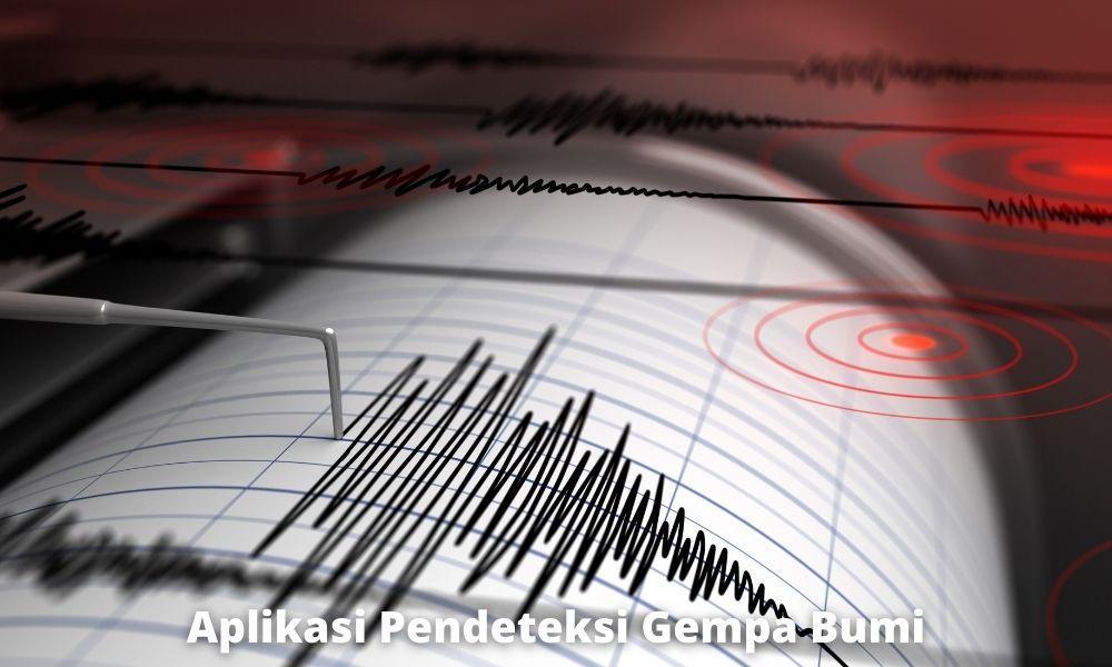 Aplikasi Pendeteksi Gempa Bumi Terbaik Di Android