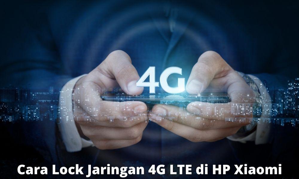 cara mengunci jaringan 4G LTE di HP Xiaomi dengan mudah