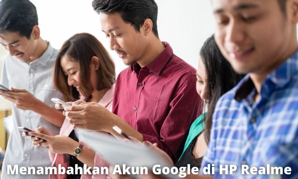 Cara Menambahkan Akun Google Di Hp Realme Yang Mudah