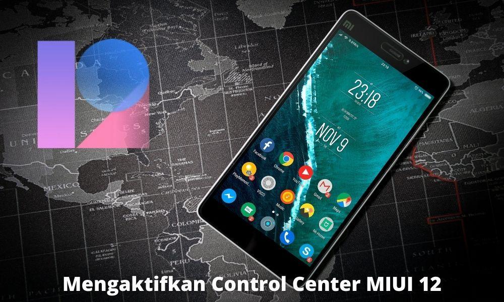Cara Mengaktifkan Control Center Miui 12 Di Hp Xiaomi