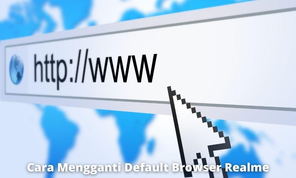 Cara Mengganti Default Browser Realme Dengan Mudah