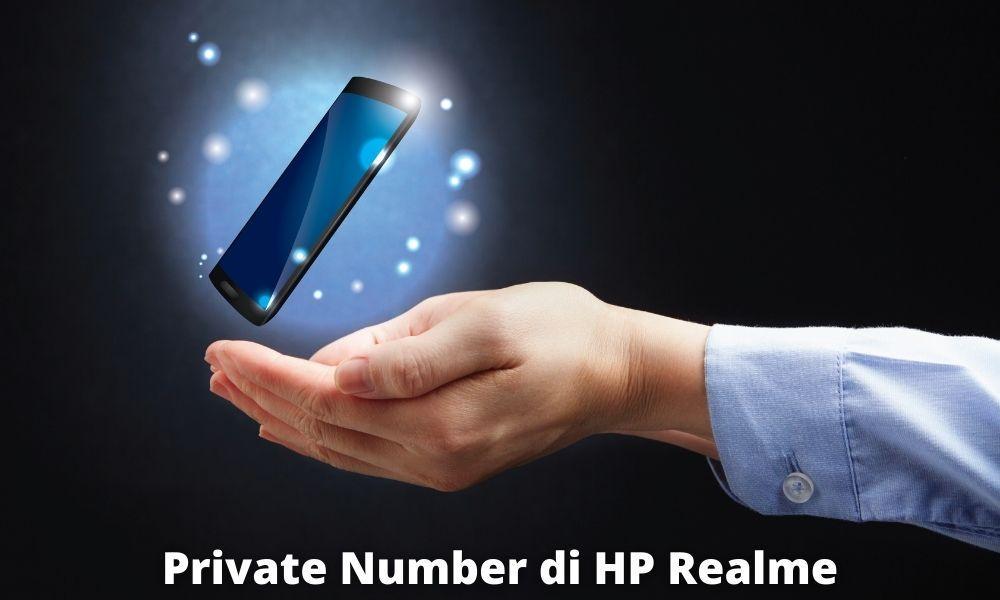 Cara Menggunakan Fitur Private Number Di Hp Realme Secara Manual