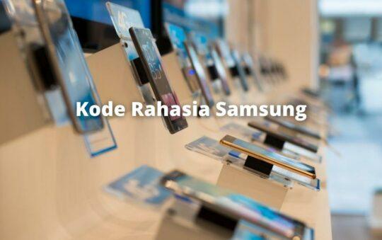 17 Kode Rahasia Samsung untuk Semua Tipe dan Fungsinya