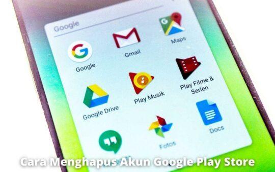 2 Cara Menghapus Akun Google Play Store di Android, Pasti Berhasil!