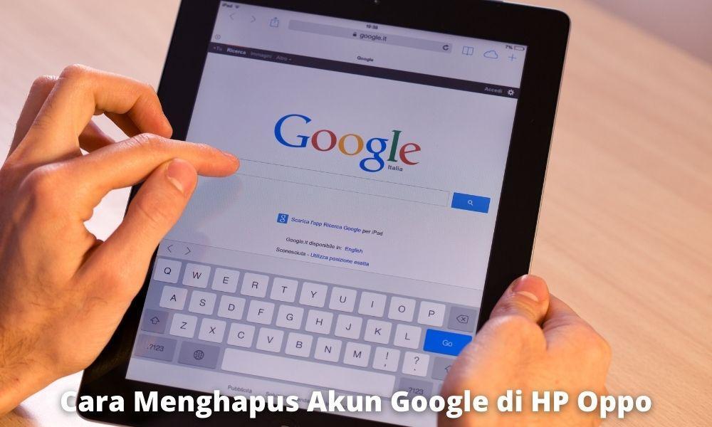 Cara Menghapus Akun Google Di Hp Oppo Dengan Mudah