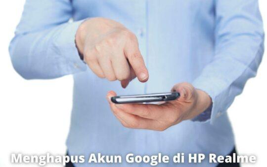 Cara Menambahkan dan Menghapus Akun Google di HP Realme