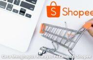 Cara Menghapus Riwayat Pesanan di Shopee Beserta Daftar Keranjang Belanja