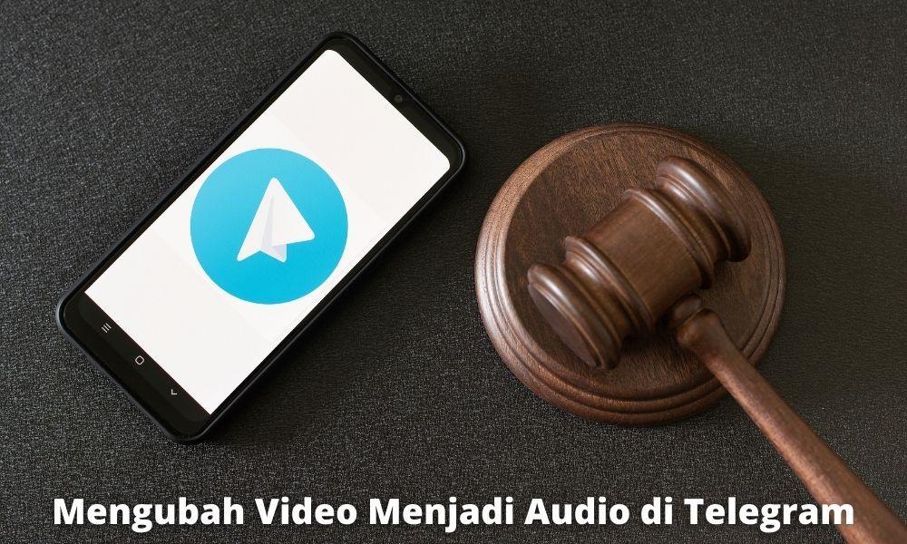 Cara Mengubah Video Menjadi Audio Di Telegram Paling Mudah
