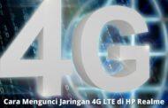 3 Cara Mengunci Jaringan 4G LTE di HP Realme dengan Mudah
