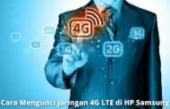 2 Cara Mengunci Jaringan 4G LTE di HP Samsung dengan Cepat