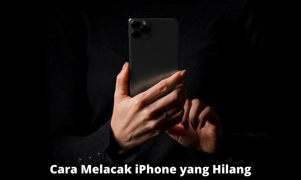 Cara Minimalisir Dampak Kehilangan Iphone Yang Lebih Parah