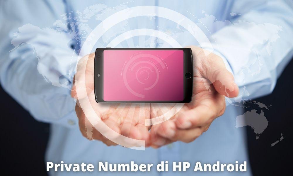 Cara Private Number Di Hp Android Lainnya