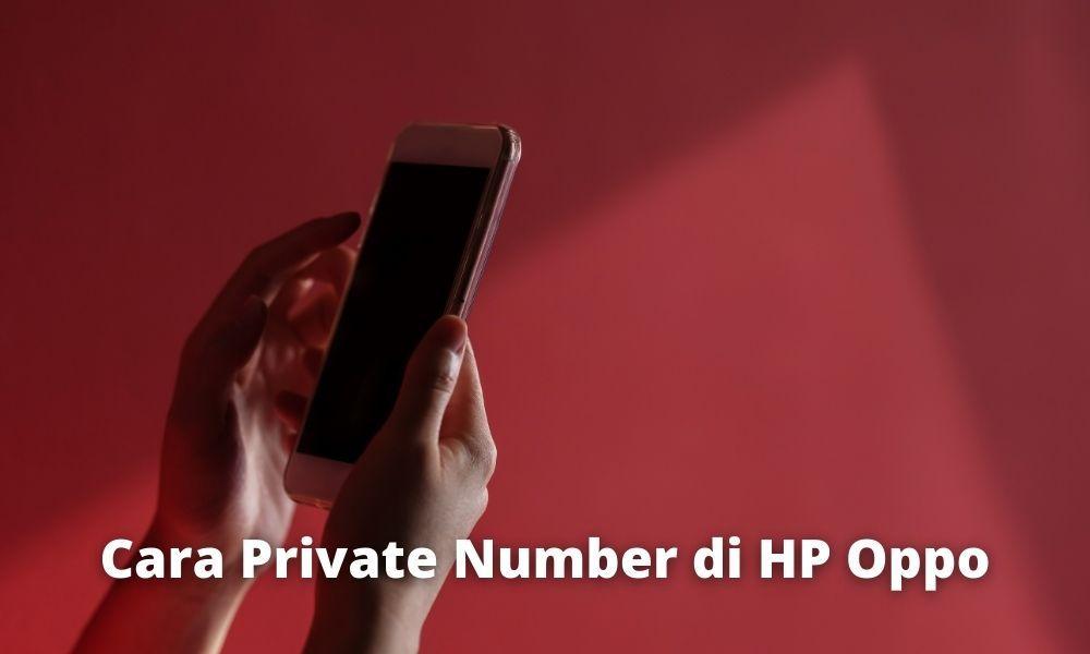 5 Cara Private Number di HP Oppo dengan Mudah