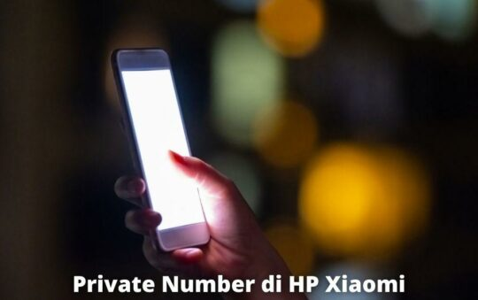3 Cara Private Number di HP Xiaomi dengan Mudah Anti Gagal