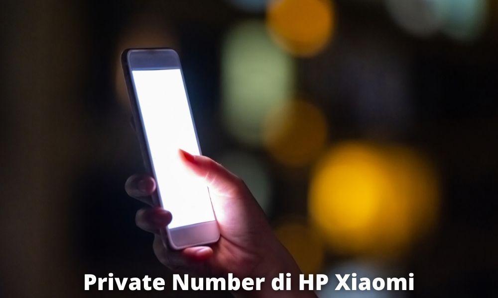 Cara Private Number Di Hp Xiaomi Paling Mudah