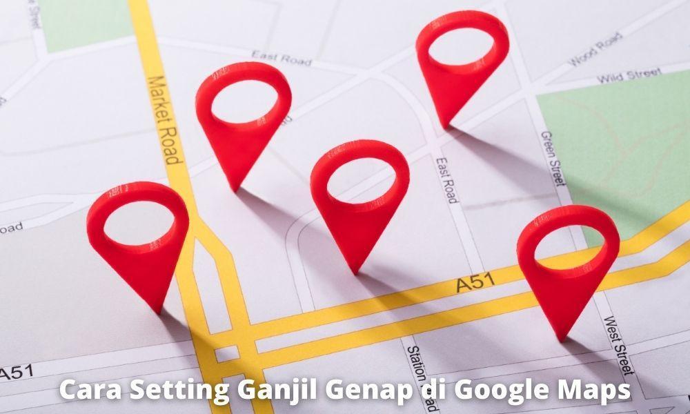 Cara Setting Ganjil Genap Di Google Maps Dengan Mudah