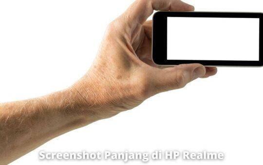 3 Cara Screenshot Panjang di HP Realme dengan Mudah