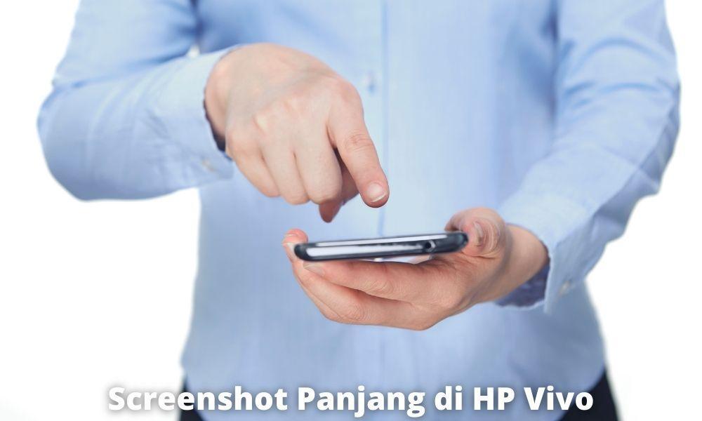 Kelebihan Dan Kekurangan Menggunakan Screenshot Panjang Di Hp Vivo