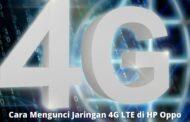 3 Cara Mengunci Jaringan 4G LTE di HP Oppo dengan Mudah