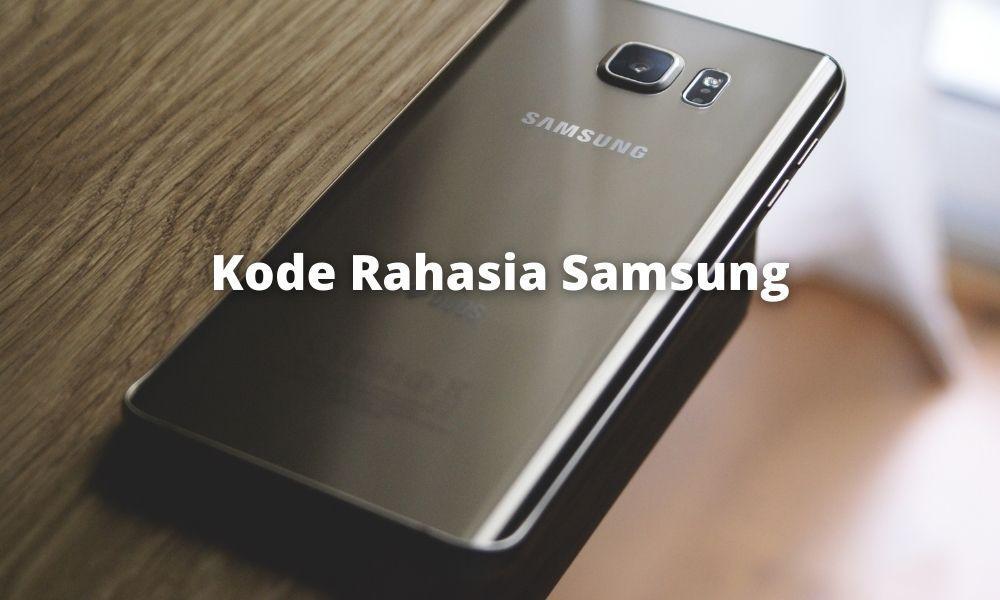 Kode Rahasia Samsung Untuk Semua Tipe Dan Fungsinya