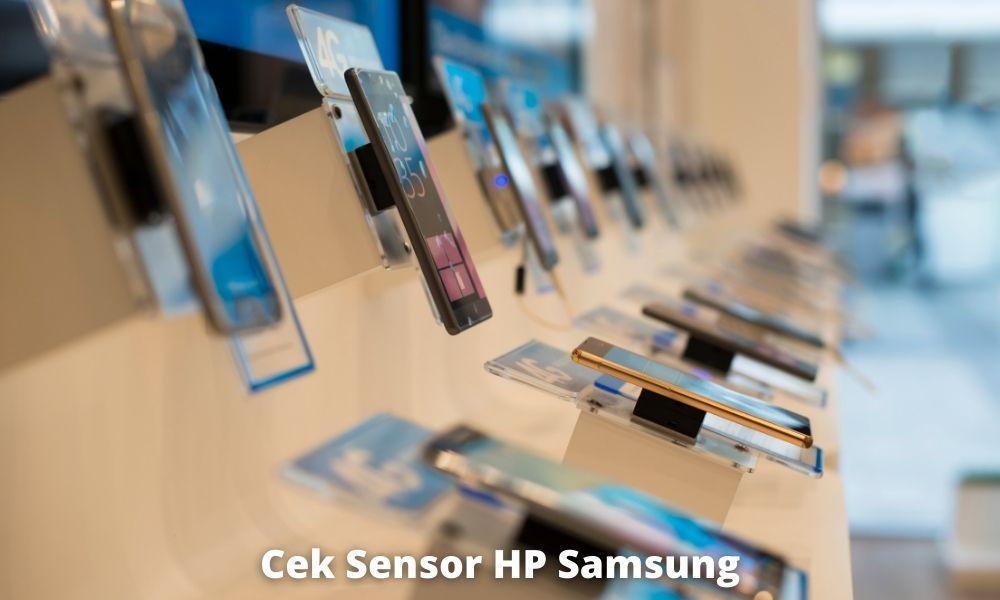 Lakukan Ini Jika Sensor Hp Samsung Bermasalah