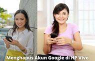 Cara Menghapus Akun Google di HP Vivo yang Bisa Anda Coba