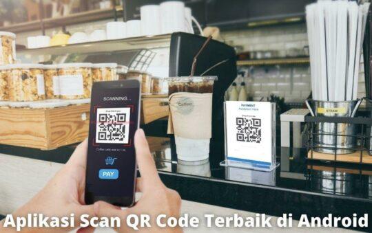 8 Aplikasi Scan QR Code Terbaik di Android