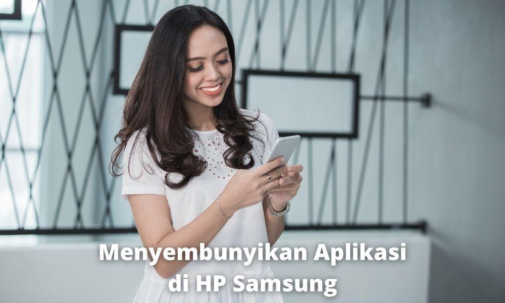 Step Menyembunyikan Aplikasi Di Hp Samsung Secara Manual
