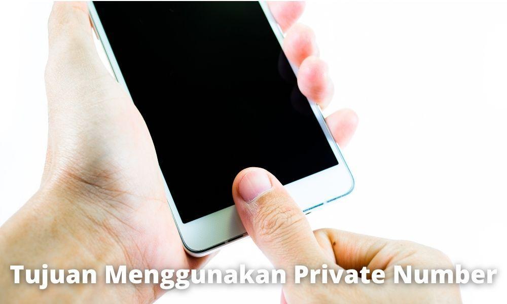 Tujuan Menggunakan Fitur Private Number