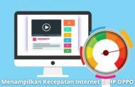 2 Cara Menampilkan Kecepatan Internet di HP OPPO yang Mudah