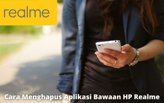 2 Cara Menghapus Aplikasi Bawaan HP Realme dengan Mudah dan Cepat