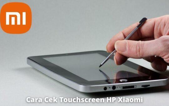 3 Cara Cek Touchscreen HP Xiaomi dengan Mudah