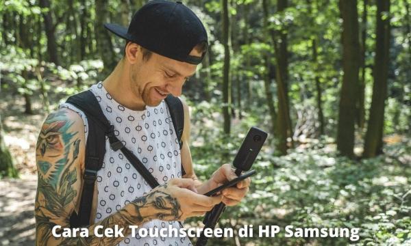3 Cara Cek Touchscreen Di Hp Samsung Dengan Mudah